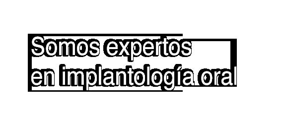 Somos expertos en implantología